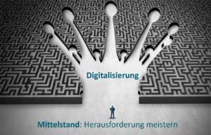 Digitalisierung im Mittelstand meistern