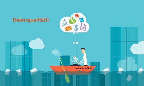 Datenqualität ist die beste Investition! Herzstück CRM 2