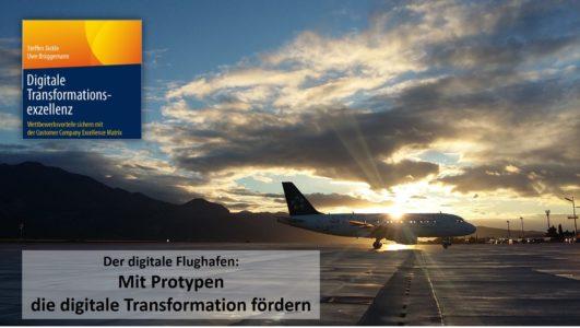 Der digitale FLughafen: Mit Protypen die digitale Transformation fördern