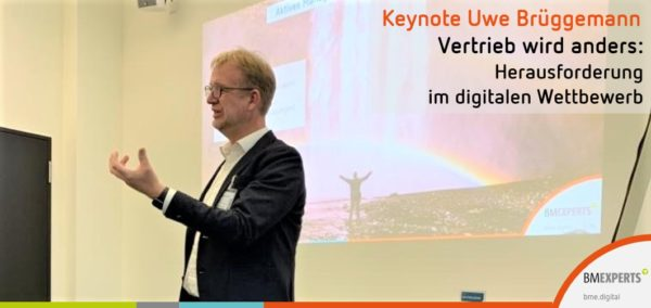 Keynote Uwe Brüggemann: Vertrieb wird anders: Herausforderung im digitalen Wettbewerb - BM-experts bme.digital