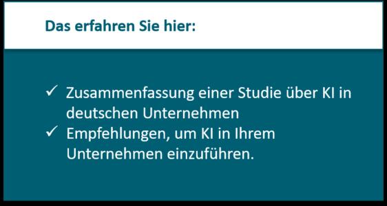 Zusammenfassung eiiner KI-Studie 2021 in Deutschland; Empfehlungen, um KI in Ihrem Unternehmen einzuführen.