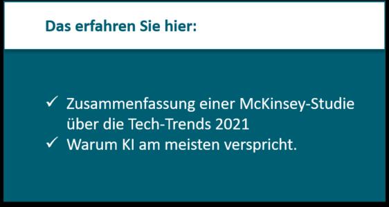 Zusammenfassung einer McKinsey-Studie über die Tech-Trends 2021 Warum KI am meisten verspricht.